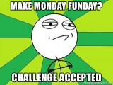 make-monday-funday-challenge-accepted.jpg